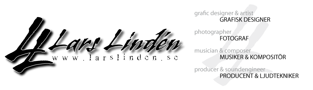 LL Production -  Lars Lindén ,Västerås, Sweden | grafic designer & artist | photographer | musician & composer | producer & soundengineer